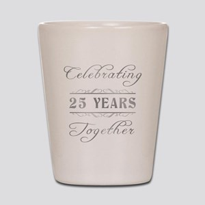 Celebrating 25 Years Together Shot Glass